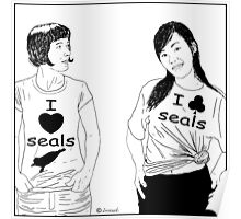 Cartoon:  I love seals ! Poster