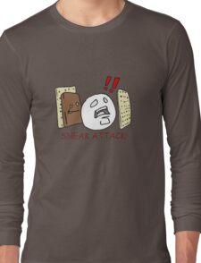 Sneak Attack! Long Sleeve T-Shirt