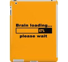 Brain loading plese wait Funny Geek Nerd iPad Case/Skin
