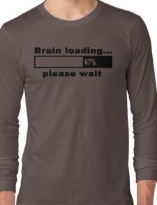 Brain loading plese wait Funny Geek Nerd Long Sleeve T-Shirt