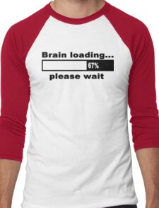 Brain loading plese wait Funny Geek Nerd Men's Baseball ¾ T-Shirt