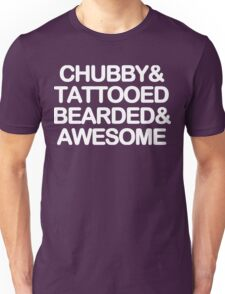 Chubby and tattooed bearded and awesome Funny Geek Nerd Unisex T-Shirt