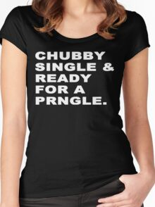Chubby single & ready for a prngle Funny Geek Nerd Women's Fitted Scoop T-Shirt