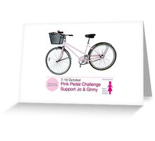 Pink Pedal Challenge 2015 - Support Jo and Ginny Greeting Card