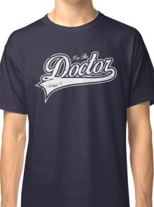 I'm The Doctor Classic T-Shirt