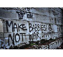 Make Babbies? Photographic Print