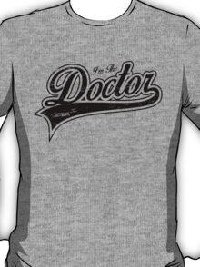I'm The Doctor_Black T-Shirt