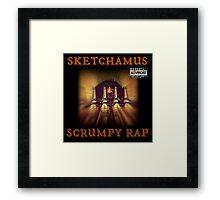 Sketchamus - Scrumpy Rap Framed Print