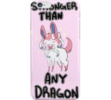 Stronger than any dragon iPhone Case/Skin