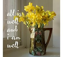 All is well, and I am well. Photographic Print