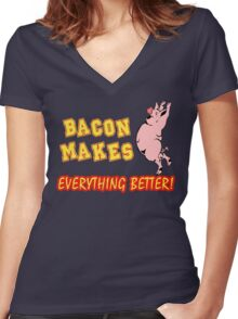 Bacon Makes Everything Better Women's Fitted V-Neck T-Shirt