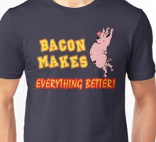Bacon Makes Everything Better Unisex T-Shirt