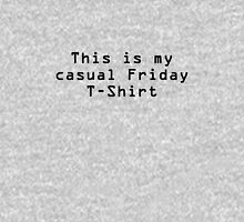 This is my Casual Friday T-Shirt Unisex T-Shirt