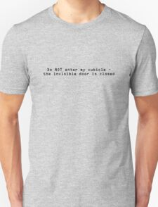 Do NOT enter my cubicle - the invisible door is closed T-Shirt