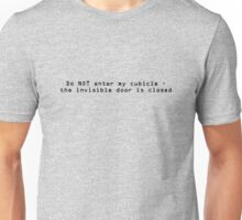 Do NOT enter my cubicle - the invisible door is closed Unisex T-Shirt
