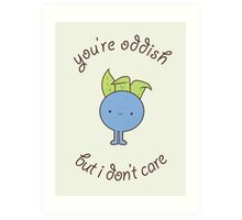 U are oddish Art Print