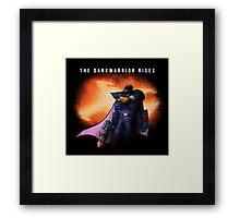 The Darkwarrior Rises Framed Print