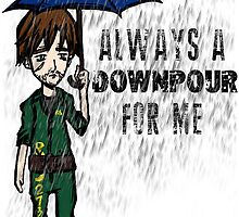 Always a DOWNPOUR for me by Emme Gray