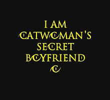 I am Catwoman's secret boyfriend Unisex T-Shirt