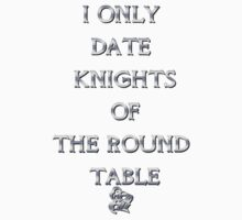 I only date Knights of the Round Table One Piece - Short Sleeve