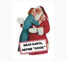 Dear Santa Define GOOD Kids Tee
