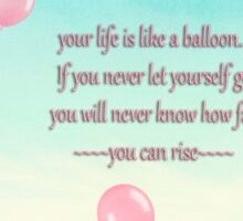 your life is like a balloon  Sticker