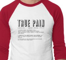 "The definition of ""True Pain"" Men's Baseball ¾ T-Shirt"