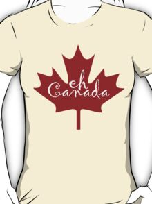 Eh Canada red maple leaf T-Shirt