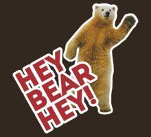 Hey Bear Hey by Tom Weaver