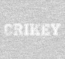 CRIKEY! by Tom Gregory