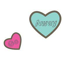 Go Away Hearts Design by hellosailortees