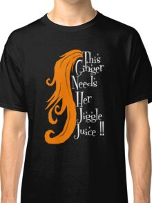 This Ginger Needs Her Jiggle Juice Classic T-Shirt