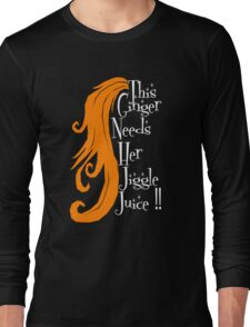 This Ginger Needs Her Jiggle Juice Long Sleeve T-Shirt