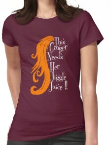 This Ginger Needs Her Jiggle Juice Womens Fitted T-Shirt