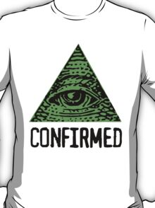 ILLUMINATI CONFIRMED T-Shirt