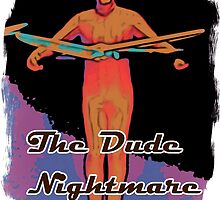 The dude nightmare by Prucalifornia