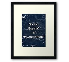 Believe in Hallucinations Framed Print