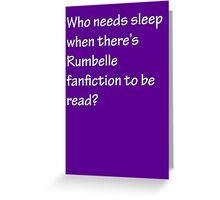 Who Needs Sleep - Rumbelle Greeting Card
