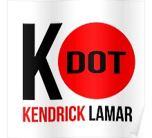 """K - Dot Kendrick Lamar"" Red Dot Poster"