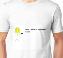 medical equipment here! Unisex T-Shirt
