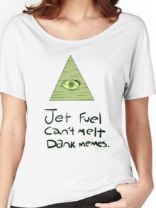 Jet Fuel Can't Melt Dank Memes Women's Relaxed Fit T-Shirt