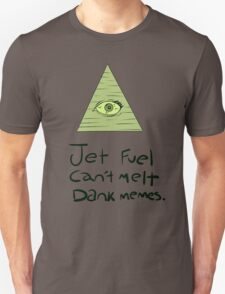 Jet Fuel Can't Melt Dank Memes Unisex T-Shirt
