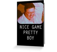 Nice Game Pretty Boy Greeting Card