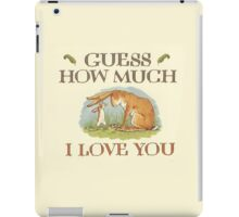 Guess How Much I Love You iPad Case/Skin