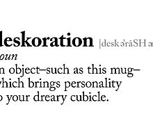 Deskoration (noun) by erbeining