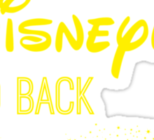 I Love You to Disneyland and Back in yellow Sticker