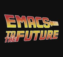 Emacs to the Future by hipsters-unite