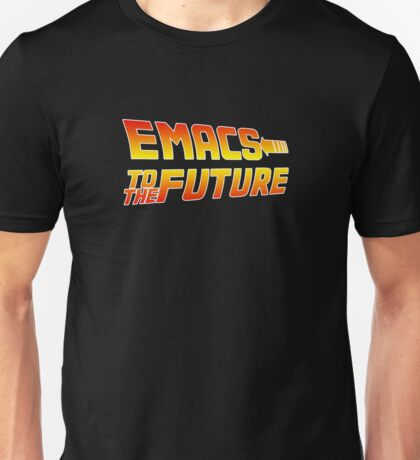 Emacs to the Future Unisex T-Shirt