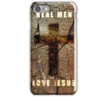 Real Men Love Jesus iPhone Case/Skin