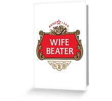 Wife Beater Greeting Card